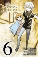 Kamachi, Kazuma - A Certain Magical Index, Vol. 6 - manga (A Certain Magical Index (manga)) - 9780316345996 - V9780316345996