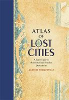 de Tocqueville, Aude - Atlas of Lost Cities: A Travel Guide to Abandoned and Forsaken Destinations - 9780316352024 - V9780316352024
