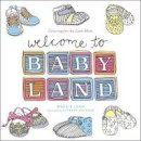 Lord, Maggie - Welcome to Baby Land: Coloring for the Calm Mom - 9780316362931 - V9780316362931