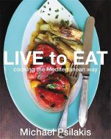 Psilakis, Michael - Live to Eat: Cooking the Mediterranean Way - 9780316380133 - V9780316380133