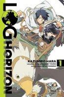 Touno, Mamare, Hara, Kazuhiro - Log Horizon, Vol. 1 (manga) (Log Horizon Manga) - 9780316383066 - V9780316383066