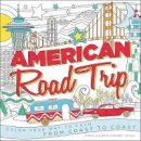 Vaught, Brian Sharkey, Vaught, Michelle Sharkey - American Road Trip: Color Your Way to Calm from Coast to Coast - 9780316399487 - 9780316399487