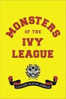 Radlauer, Steve, Weiner, Ellis - Monsters of the Ivy League - 9780316465298 - V9780316465298