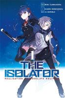 Kawahara, Reki - The Isolator, Vol. 1 (manga) (The Isolator (manga)) - 9780316504645 - V9780316504645