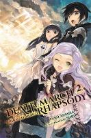 Ainana, Hiro - Death March to the Parallel World Rhapsody, Vol. 2 (light novel) (Death March to the Parallel World Rhapsody (light novel)) - 9780316507974 - V9780316507974