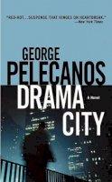 Pelecanos, George P. - Drama City - 9780316608213 - KHS0066711