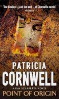 Cornwell, Patricia - Point of Origin - 9780316644396 - KEX0205175