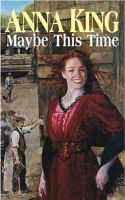 Anna King - Maybe This Time - 9780316724494 - KNW0008114
