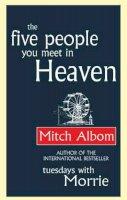 Albom, Mitch - The Five People You Meet in Heaven - 9780316726610 - KMF0000327