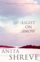 Shreve, Anita - Light On Snow - 9780316726665 - KHS1034908