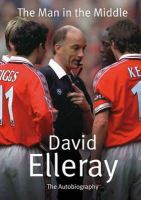 Elleray, David - The Man in the Middle - 9780316727143 - KTG0008407