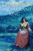 E. V. Thompson - The Vagrant King - 9780316727549 - KEX0204799