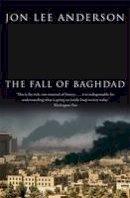 Anderson, Jon Lee - The Fall of Baghdad - 9780316729895 - KIN0033604