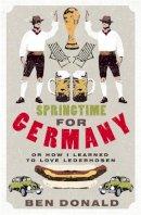 Donald, Ben - Springtime for Germany - 9780316732475 - V9780316732475