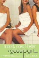 Von Ziegesar, Cecily - Nobody Does It Better (Gossip Girl Novels) - 9780316735124 - KRF0025372
