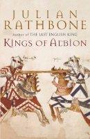 Rathbone, Julian - Kings of Albion - 9780316854078 - KEX0190878