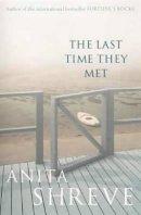 Anita Shreve - Last Time They Met - 9780316855969 - KEX0218435