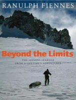 Fiennes, Ranulph, Sir, - Beyond the Limits - 9780316857062 - V9780316857062