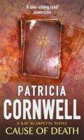Cornwell, Patricia - Cause of Death (Dr Kay Scarpetta Mysteries) - 9780316878869 - KIN0012551
