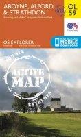ORDNANCE SURVEY - Aboyne, Alford & Strathdon (OS Explorer Map Active) - 9780319469774 - V9780319469774