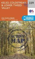 Ordnance Survey - Kelso, Coldstream and Lower Tweed Valley (OS Explorer Active Map) - 9780319472118 - V9780319472118