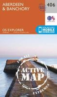 Ordnance Survey - Aberdeen and Banchory (OS Explorer Active Map) - 9780319472613 - V9780319472613