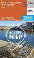 ORDNANCE SURVEY - Banff, Macduff and Turriff (OS Explorer Active Map) - 9780319472781 - V9780319472781