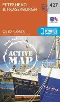 ORDNANCE SURVEY - Peterhead and Fraserburgh (OS Explorer Active Map) - 9780319472798 - V9780319472798
