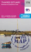 ORDNANCE SURVEY - Thames Estuary, Rochester & Southend-on-Sea (OS Landranger Active Map) - 9780319475010 - V9780319475010