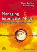 England, Elaine; Finney, Andy - Managing Interactive Media - 9780321436931 - V9780321436931