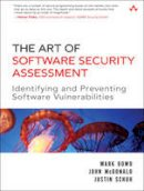 Mark Dowd, John McDonald, Justin Schuh - The Art of Software Security Assessment: Identifying and Preventing Software Vulnerabilities - 9780321444424 - V9780321444424