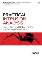 Trost, Ryan - Practical Intrusion Analysis: Prevention and Detection for the Twenty-First Century: Prevention and Detection for the Twenty-First Century - 9780321591807 - V9780321591807