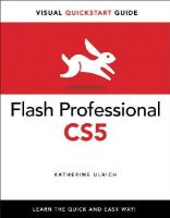 Ulrich, Katherine - Flash Professional CS5 for Windows and Macintosh: Visual QuickStart Guide - 9780321704467 - KOC0008630