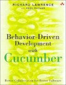 Lawrence, Richard; Rayner, Paul - Behavior-Driven Development with Cucumber - 9780321772633 - V9780321772633