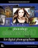 Kloskowski, Matt; Kelby, Scott - The Photoshop Elements 10 Book for Digital Photographers - 9780321808240 - V9780321808240