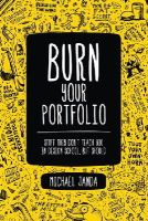 Janda, Michael - Burn Your Portfolio - 9780321918680 - V9780321918680
