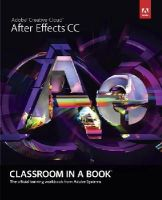 Adobe Creative Team, . - Adobe After Effects CC Classroom in a Book - 9780321929600 - V9780321929600