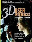 Bowman, Doug A., Kruijff, Ernst, LaViola Jr., Joseph J., Poupyrev, Ivan - 3D User Interfaces: Theory and Practice (paperback) - 9780321980045 - V9780321980045