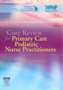 NAPNAP; AFPNP - Core Review for Primary Care Pediatric Nurse Practitioners - 9780323027571 - V9780323027571