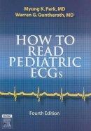 Park, Myung K.; Guntheroth, Warren G. - How to Read Pediatric ECGs - 9780323035705 - V9780323035705