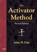 Fuhr DC, Arlan W. - The Activator Method, 2e - 9780323048521 - V9780323048521