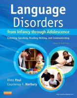 Paul, Rhea; Norbury, Courtenay - Language Disorders from Infancy Through Adolescence - 9780323071840 - V9780323071840