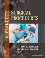 Rothrock, Jane C.; Alexander, Sherri - Alexander's Surgical Procedures - 9780323075558 - V9780323075558