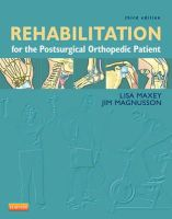 Maxey, Lisa; Magnusson, Jim - Rehabilitation for the Postsurgical Orthopedic Patient - 9780323077477 - V9780323077477