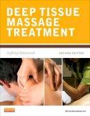 Simancek, Jeffrey - Deep Tissue Massage Treatment, 2e (Mosby's Massage Career Development) - 9780323077590 - V9780323077590