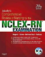 Patricia M. Nugent RN  AAS  BS  MS  EdM  EdD, Judith S. Green RN  AA  BA  MA, Mary Ann Hellmer Saul RNCS  AAS  BS  MS  PhD, Phyllis K. Pelikan RN  AAS - Mosby's Comprehensive Review of Nursing for the NCLEX-RN® Examination, 20e (Mosby's Comprehensive Review of Nursing for Nclex-Rn) - 9780323078955 - V9780323078955
