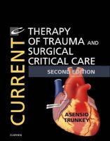 Asensio MD  FACS  FCCM  FRCS  KM, Juan A., Trunkey MD  FACS, Donald D. - Current Therapy in Trauma and Critical Care, 2e - 9780323079808 - V9780323079808