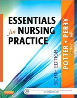 Potter, Patricia A.; Perry, Anne Griffin; Stockert, Patricia; Hall, Amy - Essentials for Nursing Practice - 9780323112024 - V9780323112024