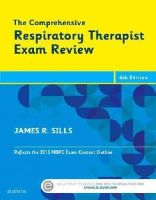 Sills MEd  CPFT  RRT, James R. - The Comprehensive Respiratory Therapist Exam Review, 6e - 9780323241342 - V9780323241342