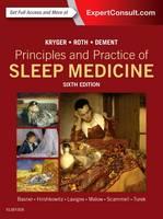 Kryger, Meir H.; Roth, Thomas; Dement, William C., M.D., Ph.D. - Principles and Practice of Sleep Medicine - 9780323242882 - V9780323242882